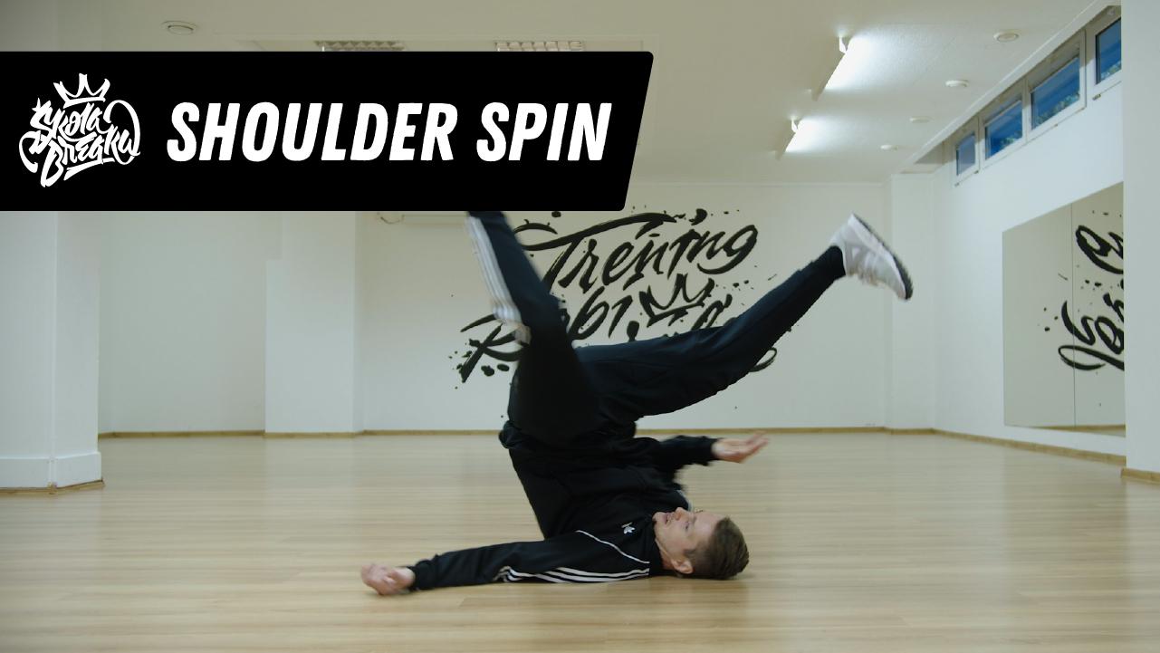 Ako sa naučiť Shoulder spin (točenie na ramene) Škola Breaku tutoriál (2)